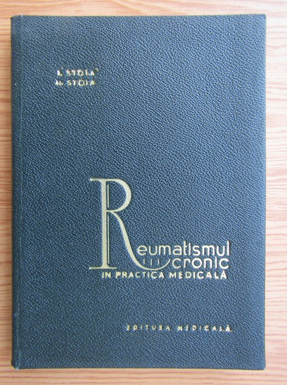 Anticariat: I. Stoia - Reumatismul cronic in practica medicala