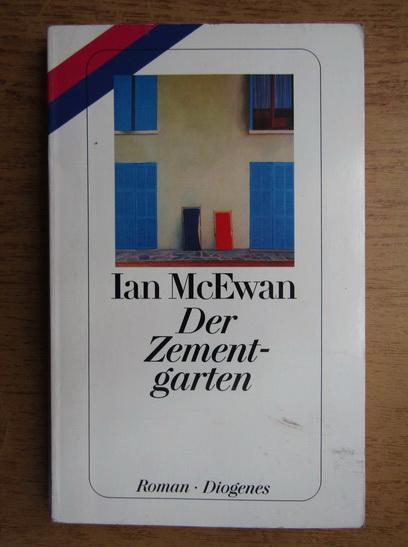 Anticariat: Ian McEwan - Der Zementgarten