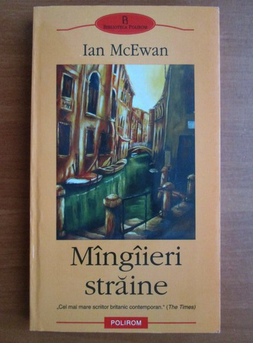 Anticariat: Ian McEwan - Mangaieri straine
