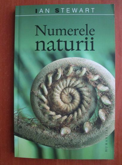 Anticariat: Ian Stewart - Numerele naturii. Ireala realitate a imaginatiei matematice