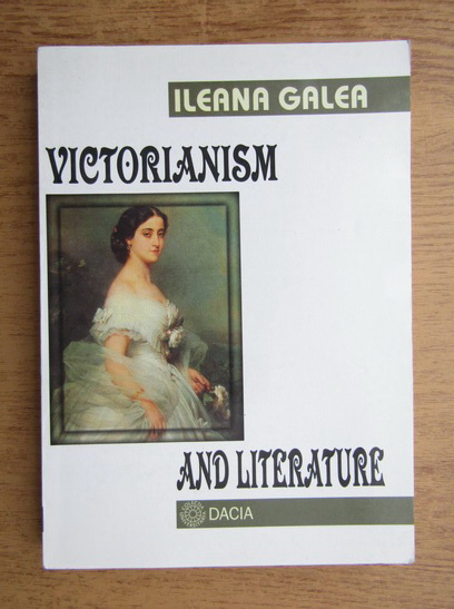 Anticariat: Ileana Galea - Victorianism and literature