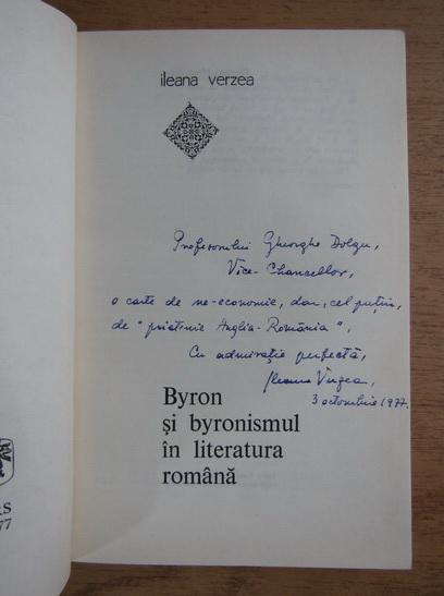 Anticariat: Ileana Verzea - Byron si byronismul in literatura romana (cu autograful autoarei)