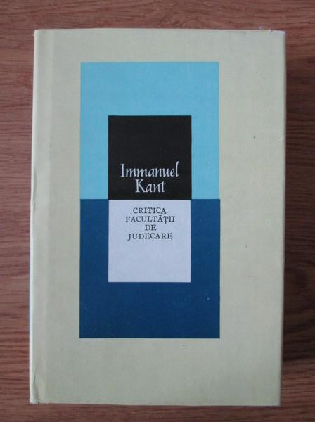 Anticariat: Immanuel Kant - Critica facultatii de judecare