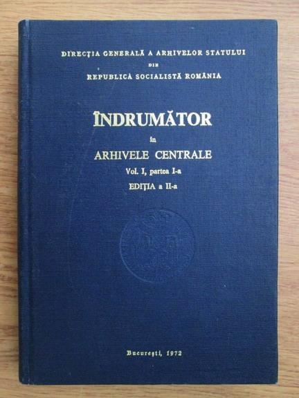 Anticariat: Indrumator in arhivele centrale