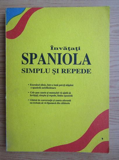 Anticariat: Invatati spaniola simplu si repede. Curs intensiv
