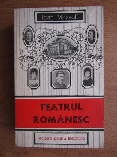Anticariat: Ioan Massoff - Teatrul romanesc