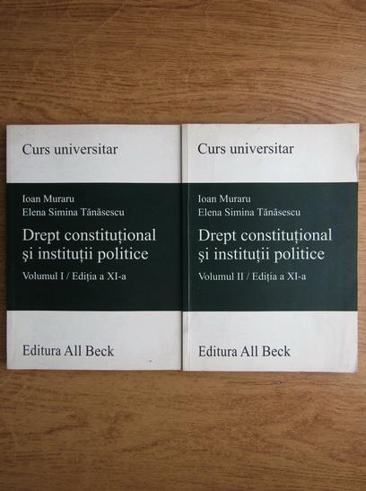 Anticariat: Ioan Muraru, Simina Elena Tanasescu - Drept constitutional si institutii politice. Curs universitar (2 volume, 2003)