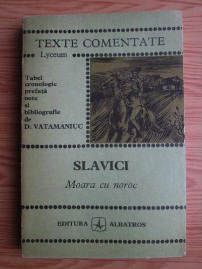Anticariat: Ioan Slavici - Moara cu noroc (texte comentate)