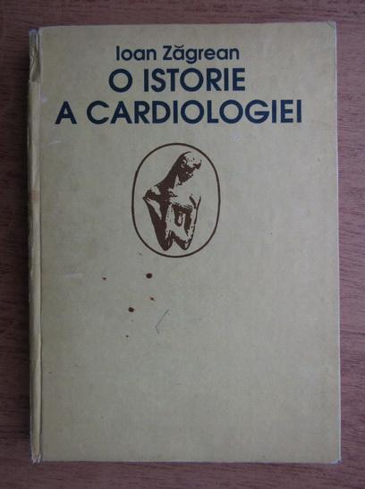 Anticariat: Ioana Zagrean - O istorie a cardiologiei
