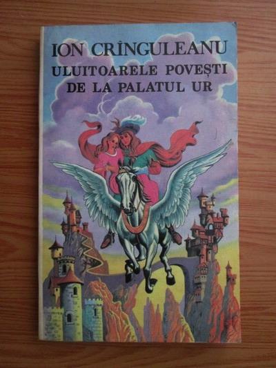 Anticariat: Ion Cranguleanu - Uluitoarele povesti de la palatul Ur