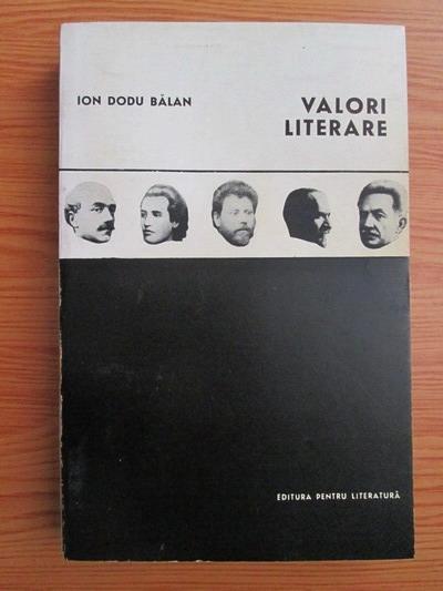 Anticariat: Ion Dodu Balan - Valori literare