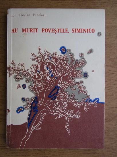 Anticariat: Ion Florian Panduru - Au murit povestile, Siminico