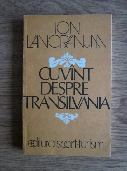 Anticariat: Ion Lancranjan - Cuvant despre Transilvania