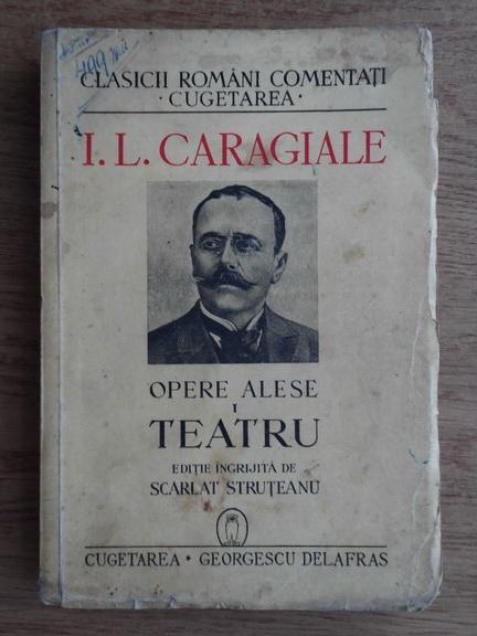 Anticariat: Ion Luca Caragiale - Opere alese. Teatru (volumul 1, 1940)