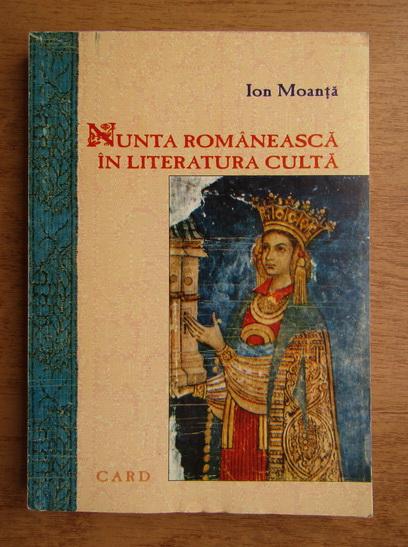 Anticariat: Ion Moanta - Nunta romaneasca in literatura culta