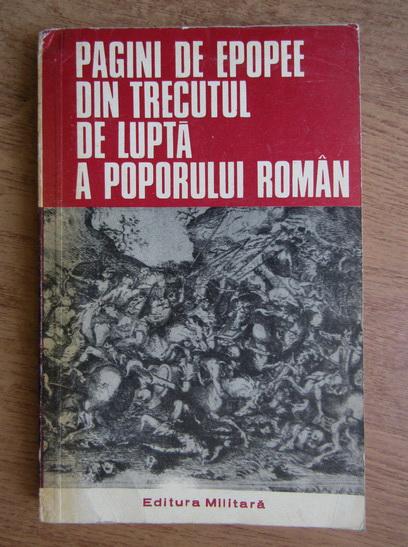 Anticariat: Ion Rotaru - Pagini de epopee din trecutul de lupta a poporului roman