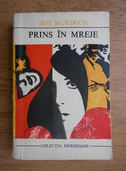 Anticariat: Iris Murdoch - Prins in mreje