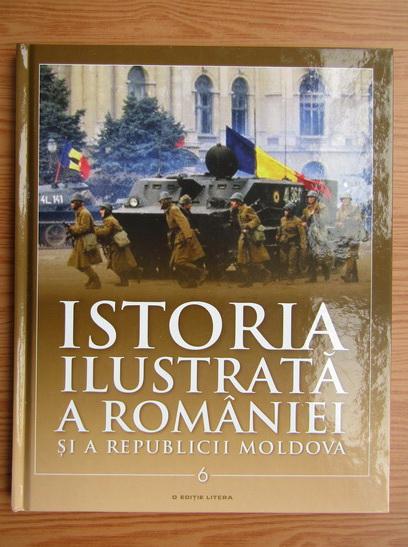 Anticariat: Istoria ilustrata a Romaniei si a Republicii Moldova (volumul 6)