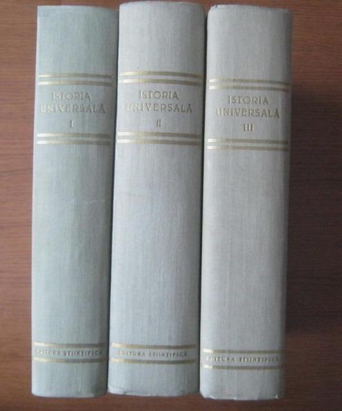 Anticariat: Istoria Universala (volumele 1, 2, 3) - editura Stiintifica 1959-1960