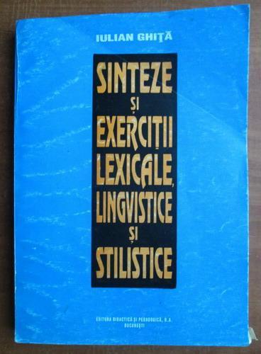 Anticariat: Iulian Ghita - Sinteze si exercitii lexicale, lingvistice si stilistice