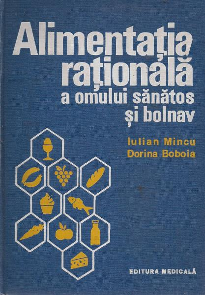 Anticariat: Iulian Mincu - Alimentatia rationala a omului sanatos si bolnav