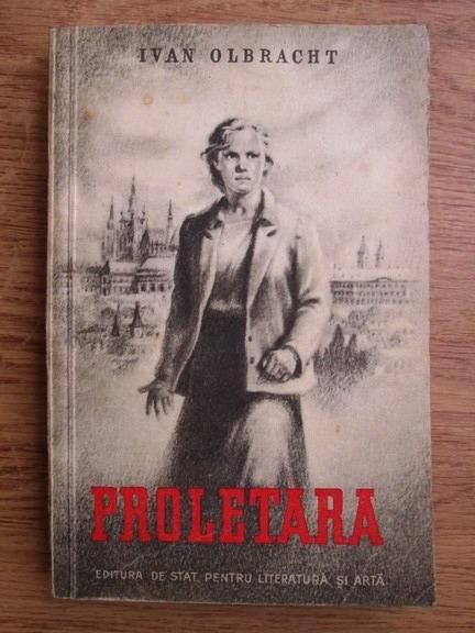Anticariat: Ivan Olbracht - Proletara
