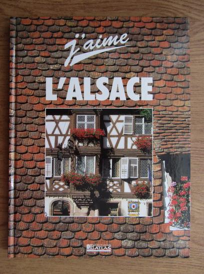 Anticariat: J'aime L'Alsace