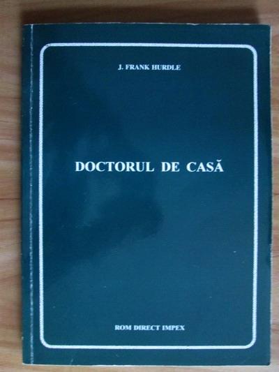 Anticariat: J. Frank Hurdle - Doctorul de casa
