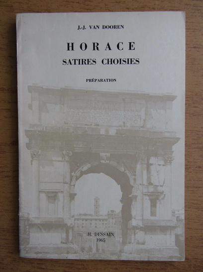Anticariat: J. J. van Dooren - Horace satires choisies
