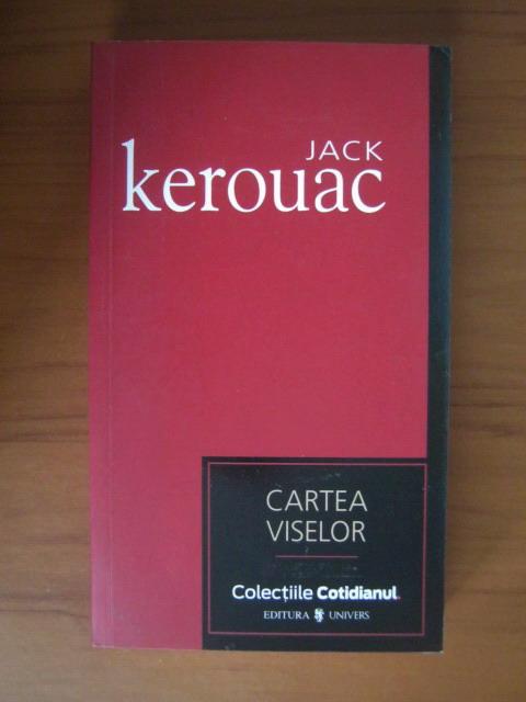 Anticariat: Jack Kerouac - Cartea viselor (Cotidianul)