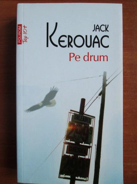 Anticariat: Jack Kerouac - Pe drum (Top 10+)