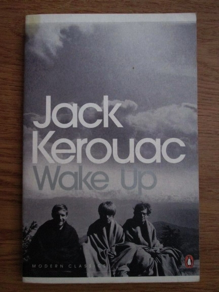 Anticariat: Jack Kerouac - Wake up. A life of the Buddha
