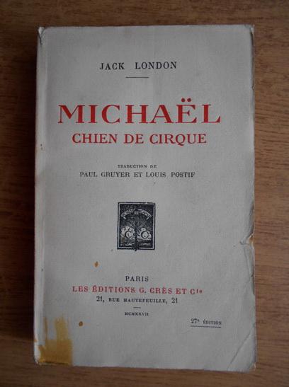 Anticariat: Jack London - Michael chien de cirque (1927)