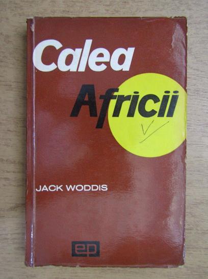 Anticariat: Jack Woddis - Calea Africii