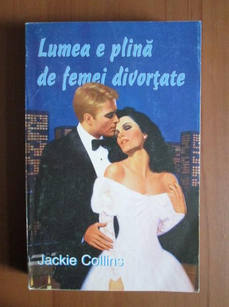 Anticariat: Jackie Collins - Lumea e plina de femei divortate