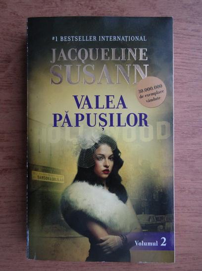 Anticariat: Jacqueline Susann - Valea papusilor (volumul 2)