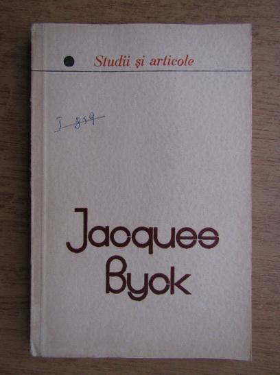 Anticariat: Jacques Byck - Studii si articole