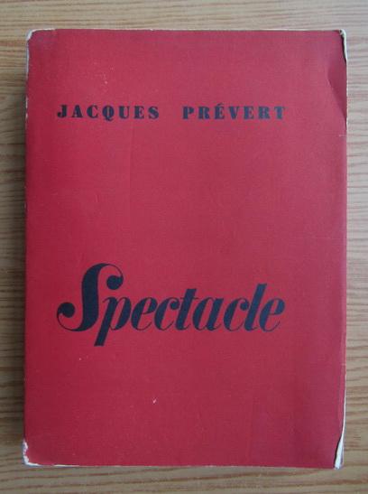 Anticariat: Jacques Prevert - Spectacle