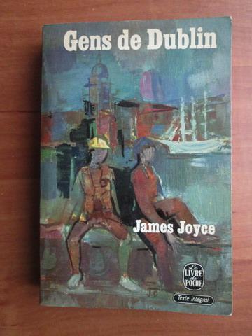 Anticariat: James Joyce - Gens de Dublin