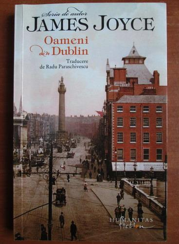 Anticariat: James Joyce - Oameni din Dublin (editura Humanitas)