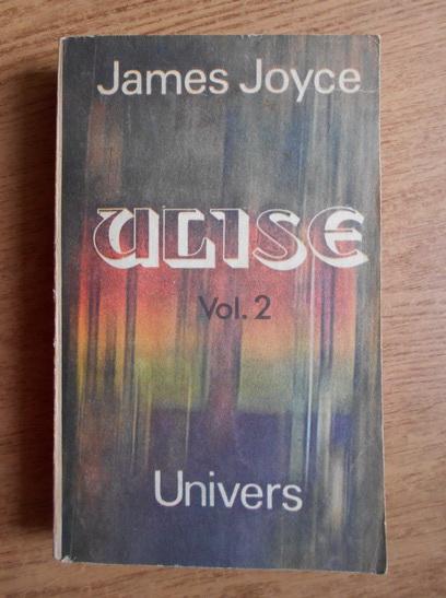 Anticariat: James Joyce - Ulise (volumul 2)