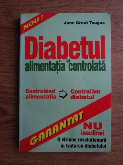 Anticariat: Jane Grant Tougas - Diabetul si alimentatia controlata