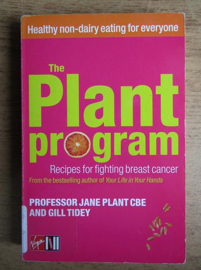 Anticariat: Jane Plant - The plant program