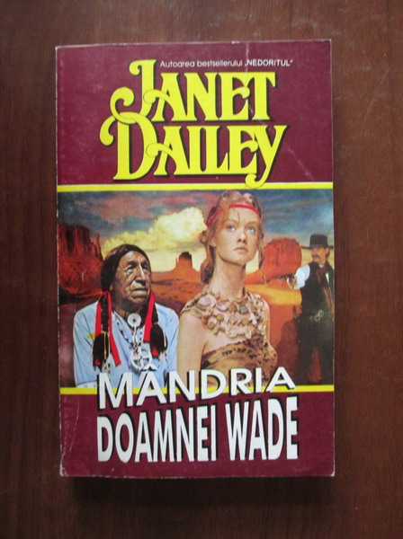 Anticariat: Janet Dailey - Mandria doamnei Wade