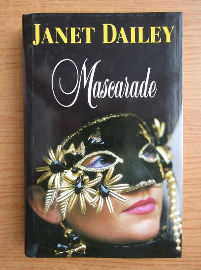Anticariat: Janet Dailey - Mascarade