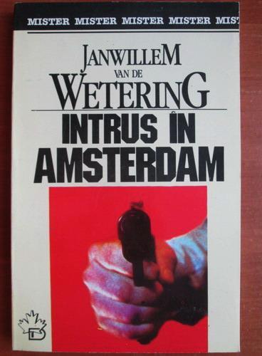 Anticariat: Janwillem van de Wetering - Intrus in Amsterdam