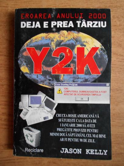 Anticariat: Jason Kelly - Y2K. Deja e prea tarziu