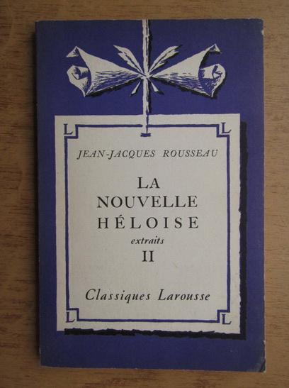 Anticariat: Jean Jacques Rousseau - La nouvelle Heloise (volumul 2)