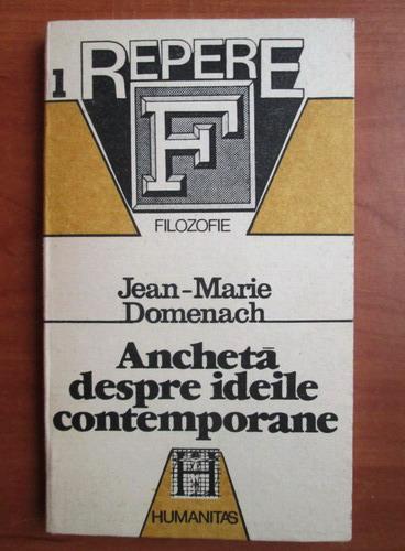 Anticariat: Jean Marie Domenach - Ancheta despre ideile contemporane