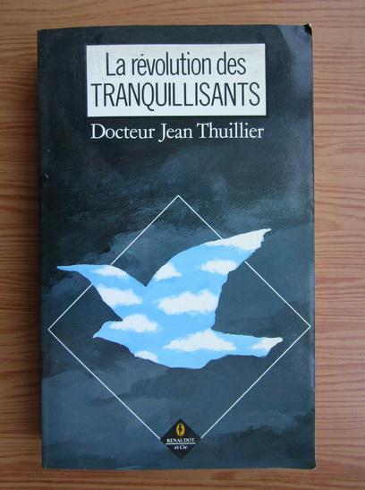 Anticariat: Jean Thuillier - La revolution des tranquillisants